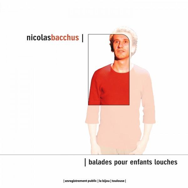 Nicolas Bacchus : Balades pour enfants louches