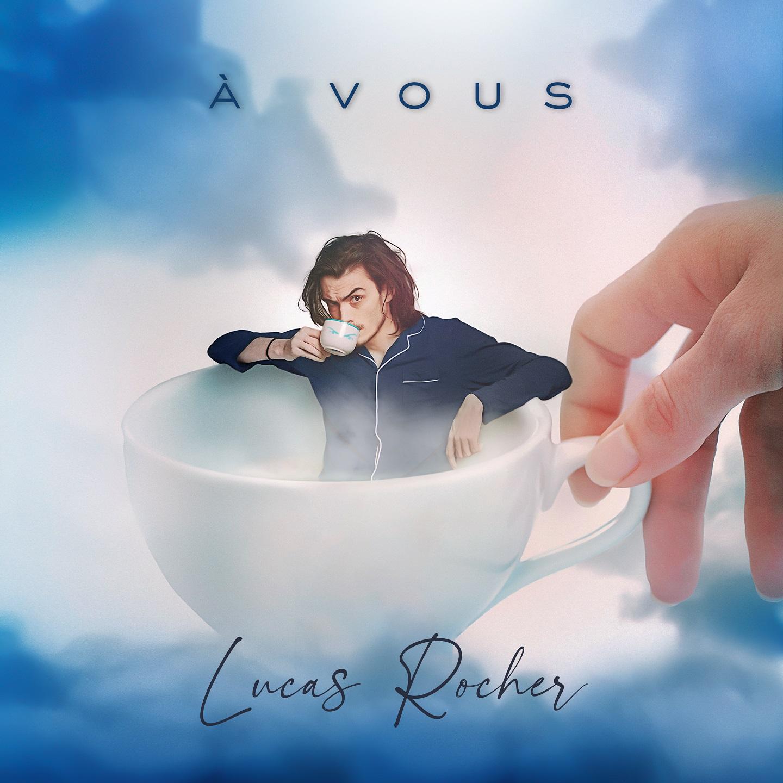 Lucas Rocher : À VOUS (version Premium) <b><i>(EP numérique à télécharger)</i></b>